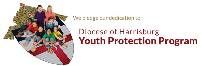 The Diocese Of Harrisburg - Youth Protection Program